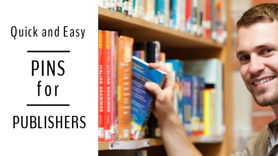 Quick And Easy Pins For Publishers
